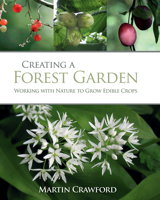 Livre Creating a Forest Garden: Working with Nature to Grow Edible Crops de Martin Crawford
