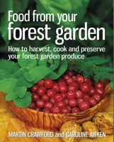 LIvre Food from Your Forest Garden : How to Harvest, Cook and Preserve Your Forest Garden Produce de Martin Crawford et Caroline Aitken