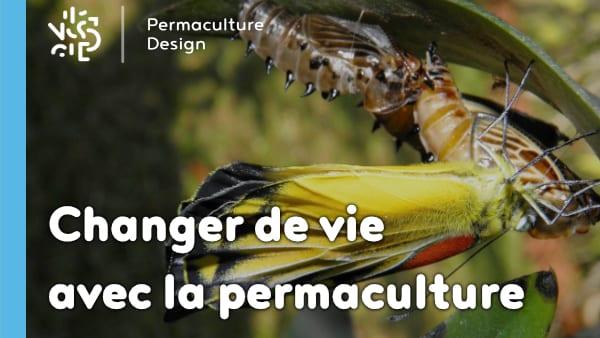 Le design de permaculture peut vous aider à changer de vie et vous épanouir