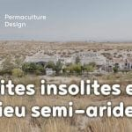 Visites insolites en milieu semi-aride : habitat troglodyte et jardins en permaculture