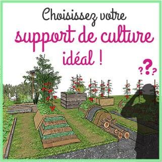 Choisissez votre support de culture idéal!
