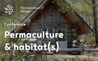 Conférence sur le lien entre permaculture et habitats