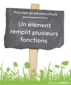 Principe de permaculture : Un élément remplit plusieurs fonctions