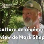 Agroforesterie et agriculture de régénération selon Mark Shepard
