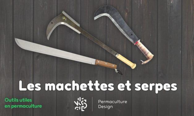 Les différentes machettes et serpes
