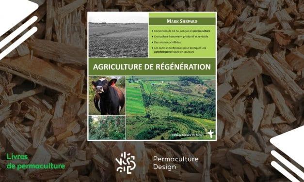 Livre Agriculture de régénération de Mark Shepard