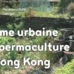 Ferme urbaine en permaculture à Hong Kong