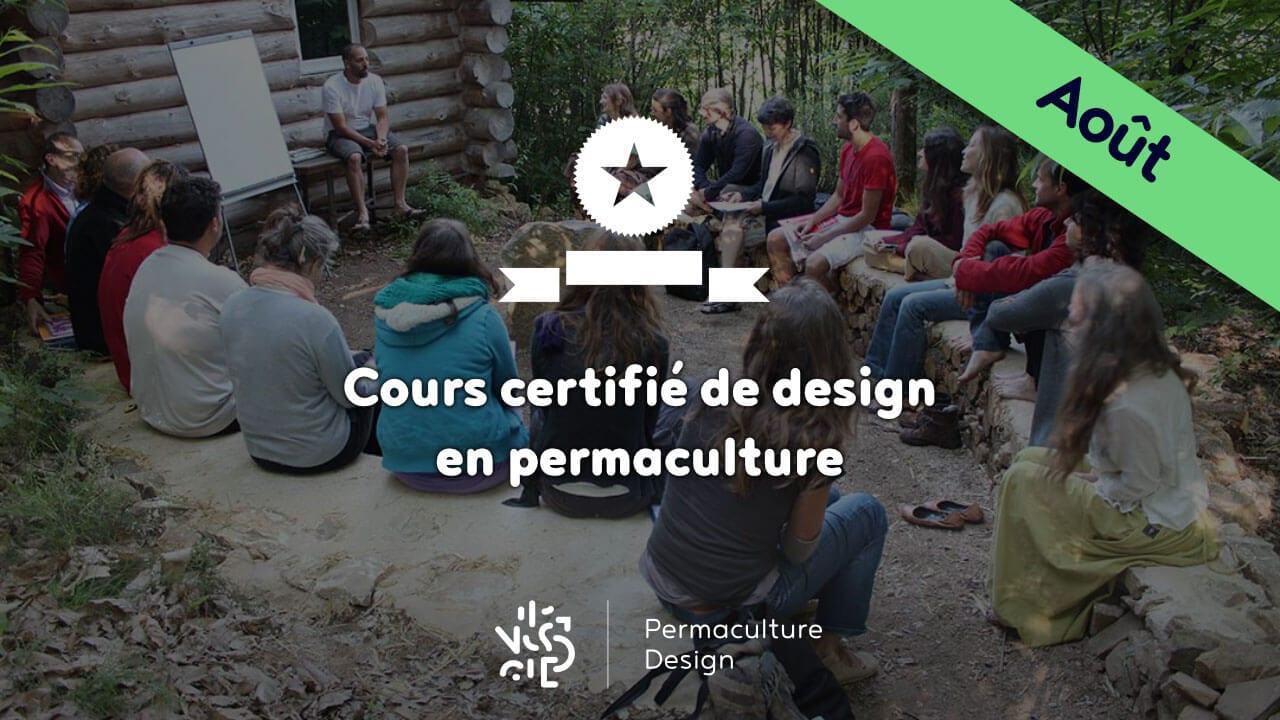 Cours certifié de Design en Permaculture - Août 2017