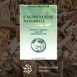 Livre L'agriculture naturelle, théorie et pratique pour une philosophie verte.