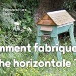 Comment fabriquer une ruche horizontale avec des matériaux de bricolage simples ?