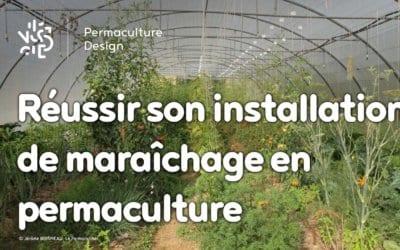 Réussir son installation de maraîchage en permaculture : l'importance d'un bon design