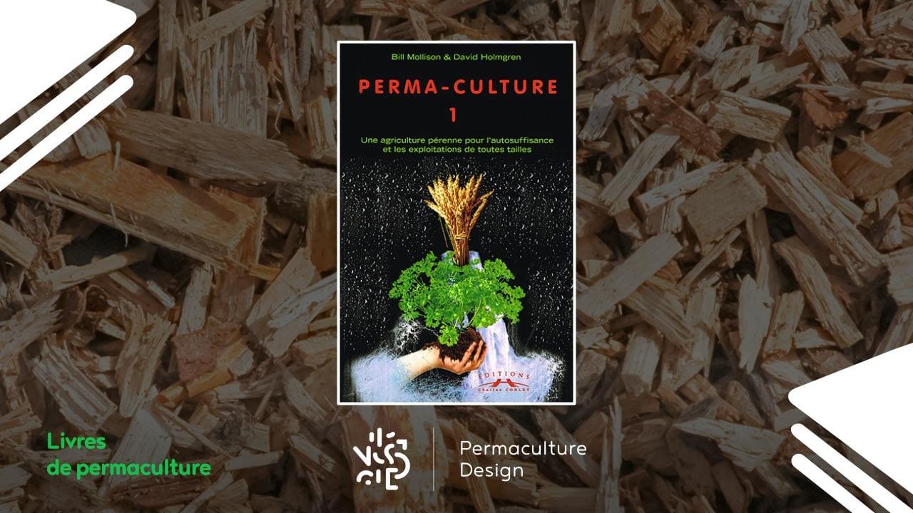 Livre Perma-Culture, tome 1