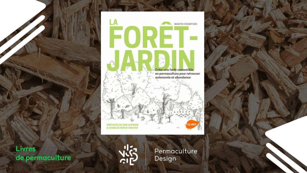 Livre La forêt-jardin : créer une forêt comestible en permaculture pour retrouver autonomie et abondance