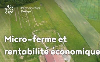 Comment atteindre la rentabilité économique sur une micro-ferme en permaculture?