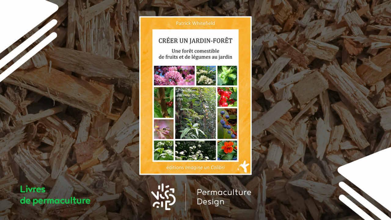 Livre Créer un jardin-forêt