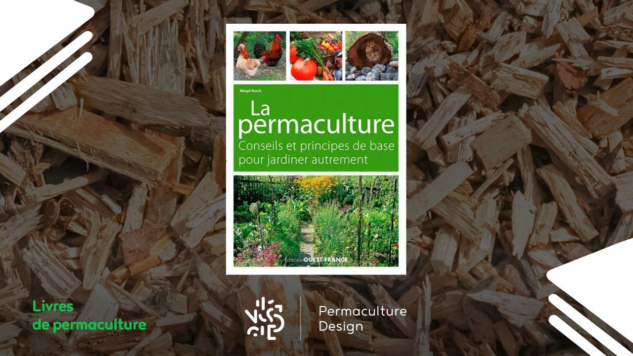 Livre La permaculture, conseils et principes de base pour jardiner autrement