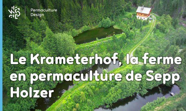 Le Krameterhof : la ferme en permaculture de Sepp Holzer