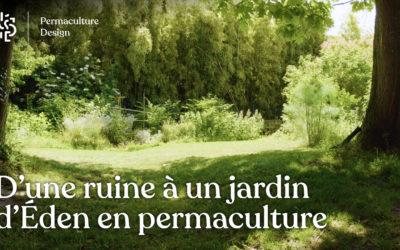 D'une ruine à un jardin d'Eden en permaculture : la transformation chez Marie