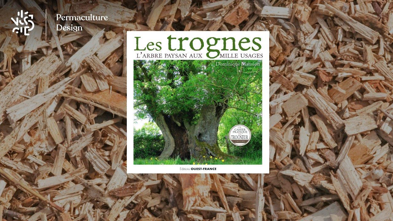 Livre Les Trognes, l'arbre paysan aux mille usages